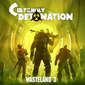 Wasteland 3 Cult of the Holy Detonation