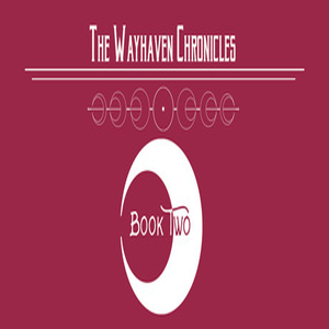 Wayhaven Chronicles Book Two