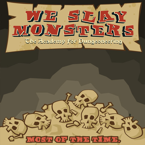 We Slay Monsters