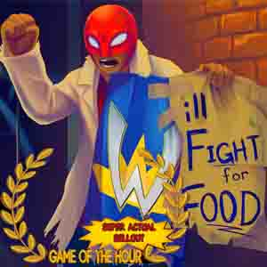 Will Fight for Food Super Actual Sellout Game of the Hour