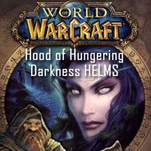 World of Warcraft Hood of Hungering Darkness HELMS