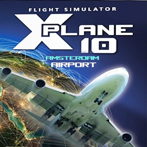 X-Plane 10 Global 64 Bit Airport Amsterdam