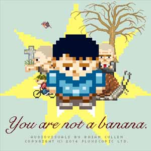 You Are Not A Banana
