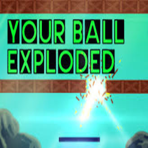 Your Ball Exploded