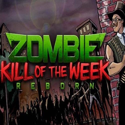 Zombie Kill of the Week Reborn