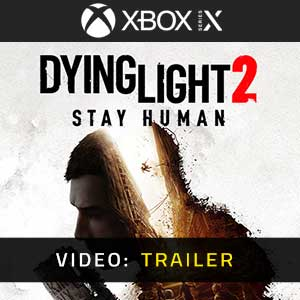 Dying Light 2 Xbox X Video Trailer
