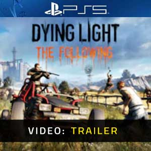 Dying Light The Following PS5 Video Trailer