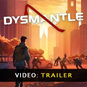 DYSMANTLE Trailer Video