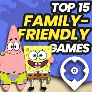 Top 15 Family-Friendly Games