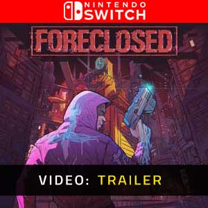 FORECLOSED Nintendo Switch Video Trailer