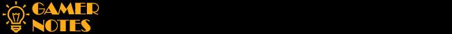 gamer-notes