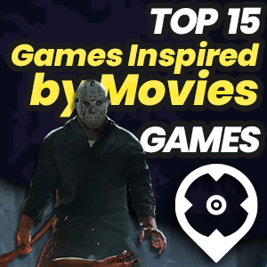Best Games Inspired by Movies