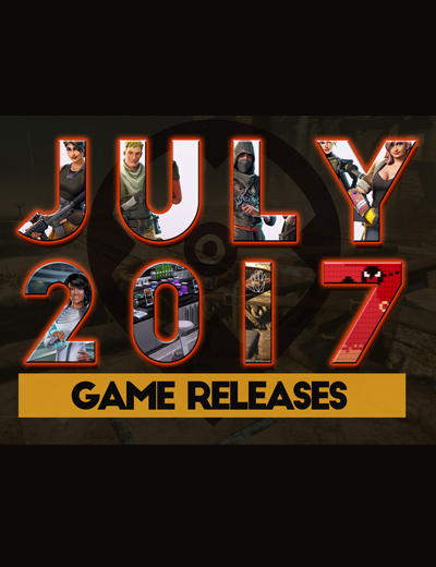 July 2017 Game Releases: We Bring You Five New Games to Play This Month!