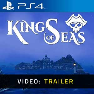 King Of Seas PS4 Video Trailer