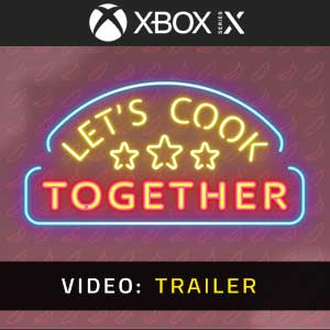 Let's Cook Together Xbox Series Video Trailer