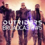 Tune In to Outriders Broadcast #5 for Demo Content Highlights