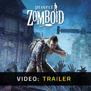 Project Zomboid Video Trailer