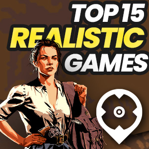 15 of the Most Realistic Games to Jump Into Right Now