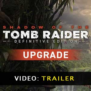Shadow of the Tomb Raider Definitive Upgrade trailer video