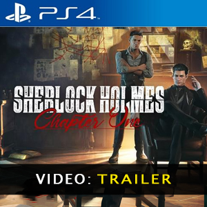 Sherlock Holmes Chapter One PS4 Video Trailer