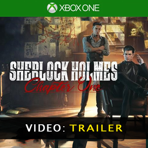 Sherlock Holmes Chapter One Xbox One Video Trailer