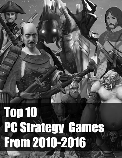 Top 10 PC Strategy Games (2010-2016)