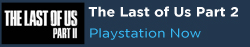 The Last of Us Part 2 on Playstation Now