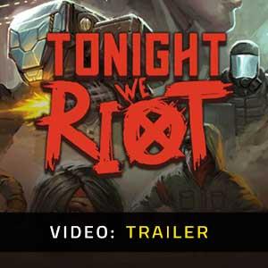 Tonight We Riot Video Trailer