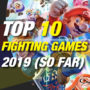 10 Top Fighting Games of 2019 So Far