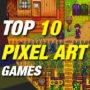 Top 10 Pixel Art Games You Should Play