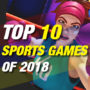 10 Best Sports Games from 2018