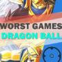 Top 10 Worst Dragon Ball Games