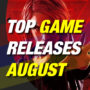 Upcoming Games of August 2019