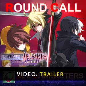 UNDER NIGHT IN-BIRTH ExeLatest Round Call All Characters