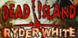 Dead Island DLC Ryder White cd key best prices